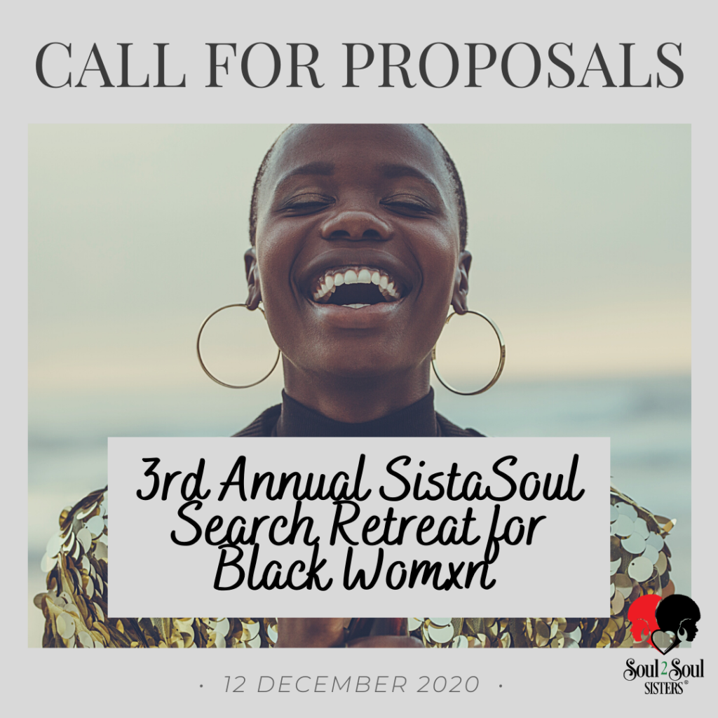 Call For Proposals: 3rd Annual Sista Soul Search Retreat For Black Women flyer